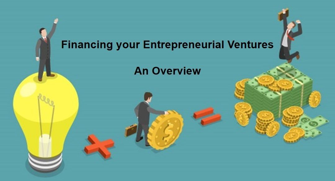 Financing your Entrepreneurial Venture – An Overview